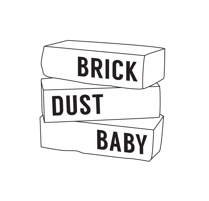 Welcome to Brick Dust Baby